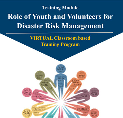 Virtual Classroom Based Training Module on 'Role of Youth and Volunteers for Disaster Risk Management